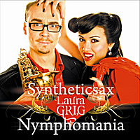 Syntheticsax & Laura Grig | Nymphomania