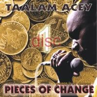 Taalam Acey | Pieces of Change (Disc One)