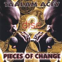 Taalam Acey | Pieces of Change (disc two)