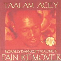 Taalam Acey | Morally Bankrupt Volume Two: Pain Remover