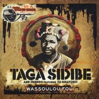 Taga Sidibe | Taga Sidibe and Friends Featuring 'Tu' Sinayoko