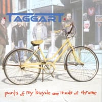 Taggart | Parts Of My Bicycle Are Made Of Chrome