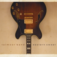 Taimoor Band | Eastern Sweet