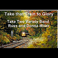 Take Two Variety Band | Take that Train to Glory