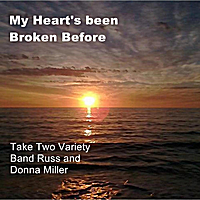 Take Two Variety Band , Russ Miller & Diana Miller | My Heart's Been Broken Before
