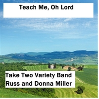 Take Two Variety Band | Teach Me Oh Lord