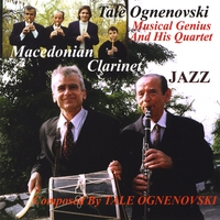 Tale Ognenovski | Macedonian Clarinet Jazz Composed By Tale Ognenovski