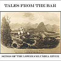Various Artists | Tales from the Bar: Songs of the Lower Columbia River