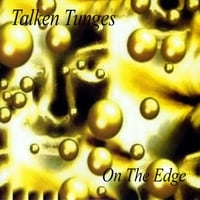 Talken Tunges | On The Edge