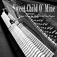 Talkwithyourfingers | Sweet Child O' Mine