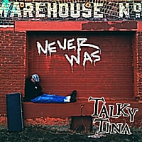 Talky Tina | Never Was