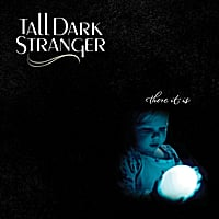 Tall Dark Stranger | There It Is
