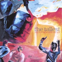 The Tallest | The Future Burns The Sun