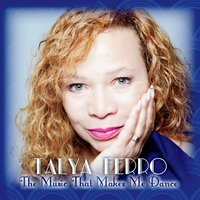 Talya Ferro | The Music That Makes Me Dance