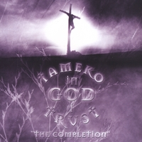 Tameko | In God I Trust the Completion
