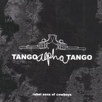 Tango Alpha Tango | Rebel Sons of Cowboys