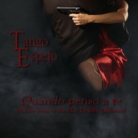 Tango Espejo | Quando penso a te (theme song to the film Deadly Embrace)