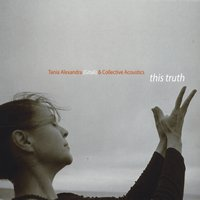 Tania Alexandra & Collective Acoustics | This Truth