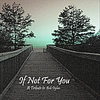 Various Artists | If Not For You - A Tribute To Bob Dylan