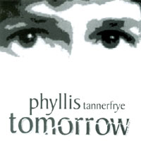 phyllis tannerfrye | tomorrow is here.