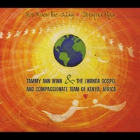 Tammy Ann Winn & The Lwanda Gospel and Compassionate Team of Kenya Africa | You Know the Way ~ Unajua Njia