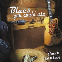 Frank Tanton | Blues You Could Use