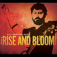 Tao Seeger Band | Rise and Bloom