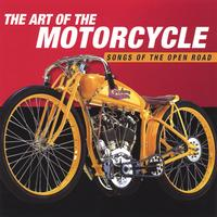 Various Artists | The Art Of The Motorcycle--Songs Of The Open Road