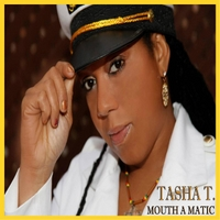 Tasha T | Mouth a Matic