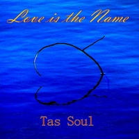 Tas Soul | Love Is the Name