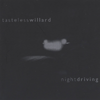 Tasteless Willard | Nightdriving