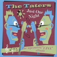 The Taters | Just One Night