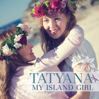 Tatyana | My Island Girl