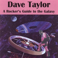 Dave Taylor | A Rocker's Guide to the Galaxy