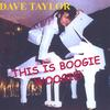 Dave Taylor: This Is Boogie Woogie!