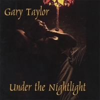 Gary Taylor | Under The NightLight