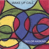Taylor Haskins | Wake Up Call