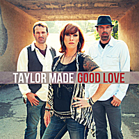 Taylor Made | Good Love
