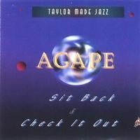 "Taylor Made Jazz | Agape ""Sit Back & Check It Out"""