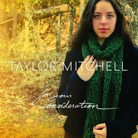 Taylor Mitchell | For Your Consideration