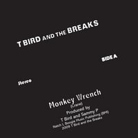 T Bird and the Breaks | Monkey Wrench b/w Nightshade Mary