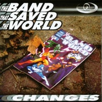 The Band That Saved The World | Changes