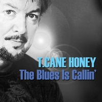 T. Cane Honey | The Blues Is Callin'