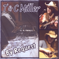 T & C Miller | By Request