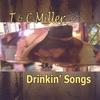T & C Miller: Drinkin