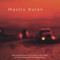 Mostly Dylan | Mostly Dylan: New Perspectives On The Songs Of Bob Dylan By Tom Corwin And Tim Hockenberry