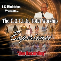 The Church of the Living God : COTLG Total Worship Experience