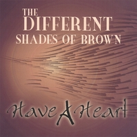 The Different Shades Of Brown | Have A Heart