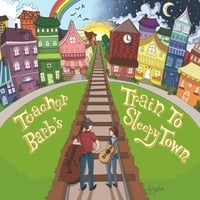 Teacher Barb | Teacher Barb's Train to Sleepy Town