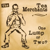 the Tea Merchants | One Lump or Two?